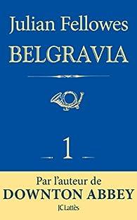 Feuilleton Belgravia épisode 1 par Julian Fellowes