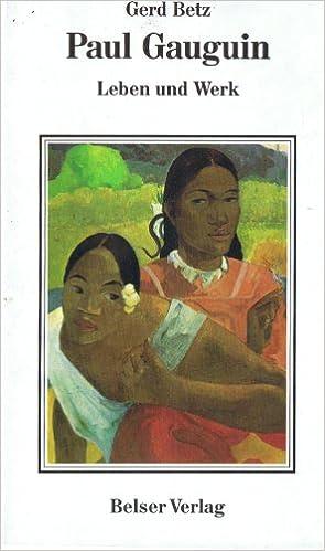 Paul Gauguin. Leben und Werk