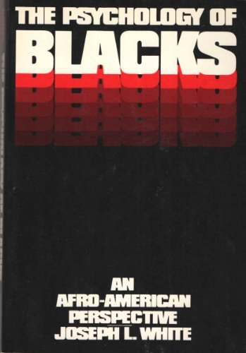 Psychology of Blacks: An Afro-American Perspective