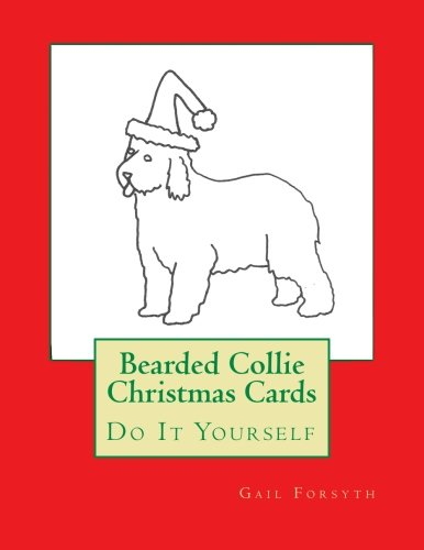 Bearded Collie Christmas Cards: Do It Yourself