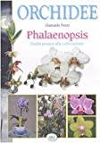 Orchidee phalaenopsis. Guida pratica alla coltivazione