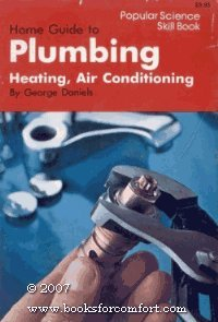 Home Guide to Plumbing, Heating, and Air Conditioning (Popular science skill book)