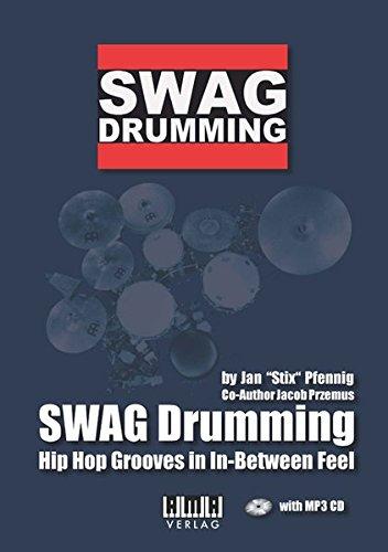 SWAG Drumming (englisch): Hip Hop Grooves in In-Between Feel (Anglais) Broché – 10 octobre 2016 Jacob Pfennig AMA-Verlag 3899222091 Musikalien