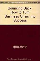 Bouncing Back: How to Turn Business Crisis into Success