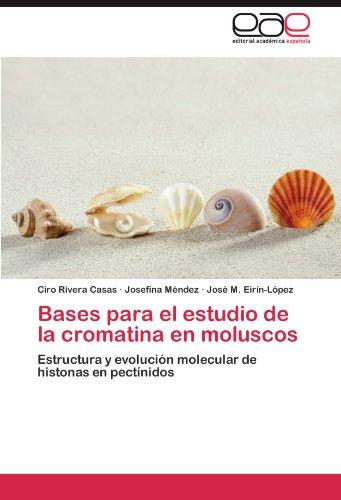 Descargar Libro Bases Para El Estudio De La Cromatina En Moluscos Ciro Rivera Casas