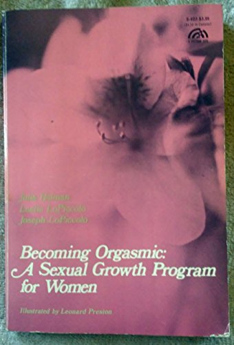 Becoming Orgasmic: A Sexual Growth Programme for Women (Psychology)