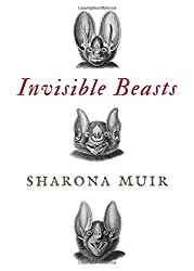 Invisible Beasts: Tales of the Animals That Go Unseen Among Us