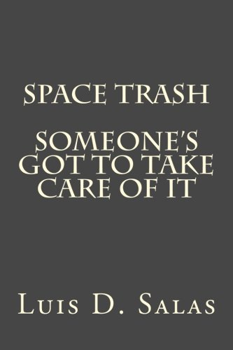 Space Trash: Someone's got to take care of it (Volume 1) pdf