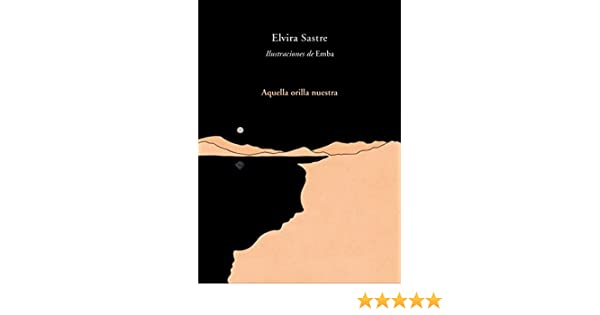 Amazon.com: Aquella orilla nuestra (Spanish Edition) eBook: Elvira Sastre: Kindle Store