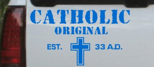 Blue 6in X 10.7in -- Catholic Original Est. 33 A.D. Christian Car Window Wall Laptop Decal Sticker