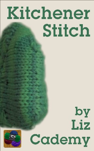 Kitchener Stitch (Knit Suite Book 1)