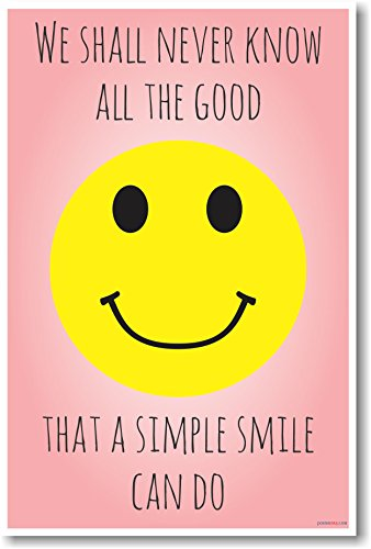 We Shall Never Know All The Good a Simple Smile Can Do - New Classroom Motivational (Smiley Face Posters)