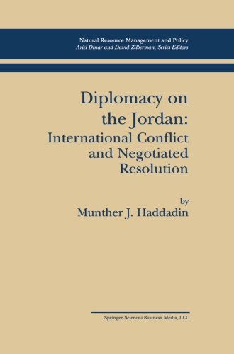Diplomacy On The Jordan  International Conflict And Negotiated Resolution  Natural Resource Management And Policy