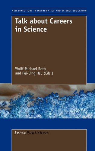 Talk about Careers in Science (New Directions in Mathematics and Science Education) Wolff-Michael Roth