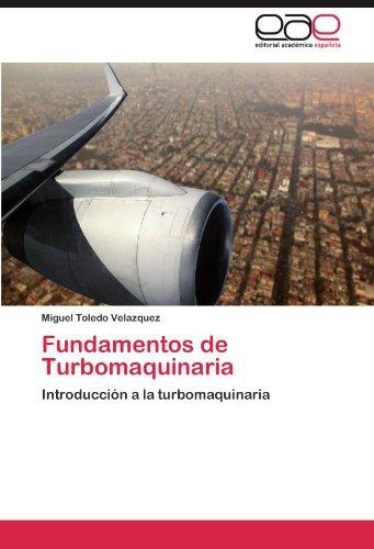 Fundamentos de Turbomaquinaria: Introduccion a la turbomaquinaria (Spanish Edition) [Miguel Toledo Velazquez] (Tapa Blanda)