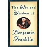 The Wit and Wisdom of Benjamin Franklin, Benjamin Franklin, 156619721X