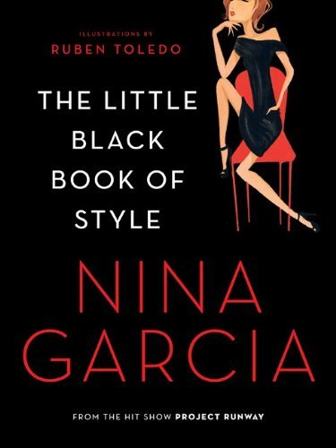 Download By Nina Garcia - The Little Black Book of Style (Reprint) (2010-08-25) [Paperback] PDF