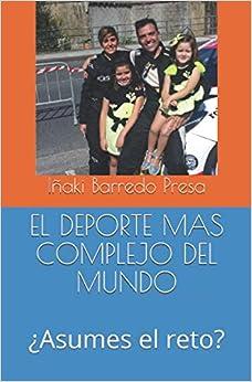 Book's Cover of EL DEPORTE MÁS COMPLEJO DEL MUNDO: ¿Asumes el reto? (Español) Tapa blanda – 10 septiembre 2020