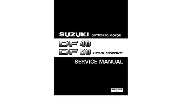 amazon com suzuki outboard df40 df50 four stroke repair service rh amazon com Suzuki Outboard Motor Parts List Suzuki DT50 Outboard Wiring Diagrams
