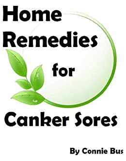 Home Remedies For Canker Sores Natural Canker Sore Treatment That Works