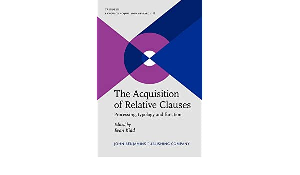 the acquisition of relative clauses kidd evan