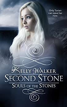 Second Stone (Souls Of The Stones Book 2) by [Walker, Kelly]