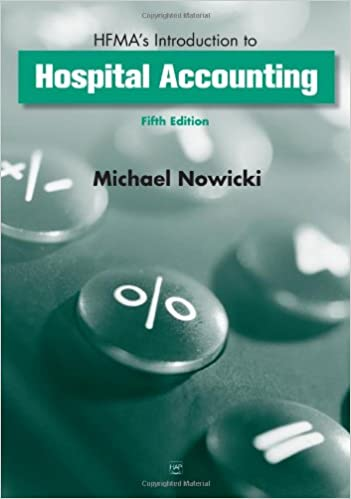 Hfmas introduction to hospital accounting 9781567932546 medicine hfmas introduction to hospital accounting 5th edition fandeluxe Images