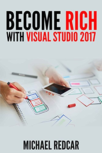 Download for free BECOME RICH WITH VISUAL STUDIO 2017