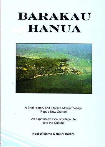 Barakau Hanua: A Brief History and Life in a Motuan Village, Papua New Guinea