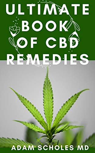 41jkIAZfm6L - ULTIMATE BOOK OF CBD REMEDIES: All You Need To Know About CBD REMEDIES and How CBD is Changing the World