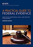 A Practical Guide to Federal Evidence: Objections, Responses, Rules, and Practice Commentary (NITA)