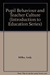 Pupil Behaviour and Teacher Culture (Introduction to Education)