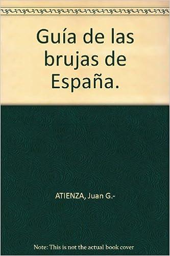 Guía de las brujas de España. Tapa blanda by ATIENZA, Juan G.-: Amazon.es: ATIENZA, Juan G.-: Libros