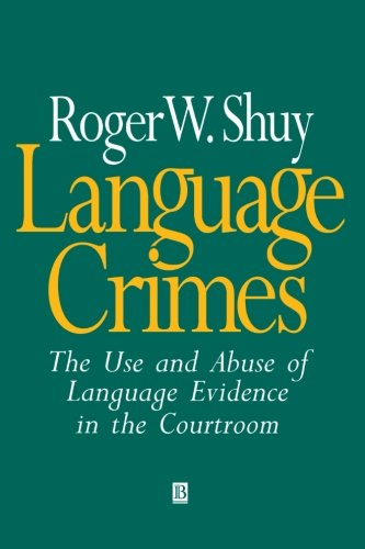Language Crimes: The Use and Abuse of Language Evidence in the Courtroom by Brand: Wiley-Blackwell