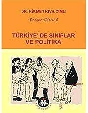 Türkiye'de Sınıflar ve Politika: İşçi Sosyalizmi, İşveren Sosyalizmi