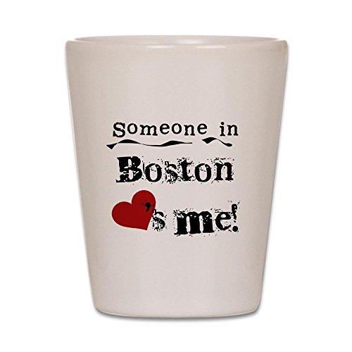 CafePress - Boston Loves Me - Shot Glass, Unique and Funny Shot -