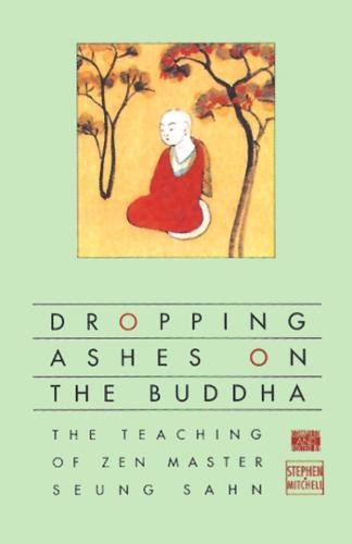 Book cover from Dropping Ashes on the Buddha: The Teachings of Zen Master Seung Sahn by Zen Master Seung Sahn
