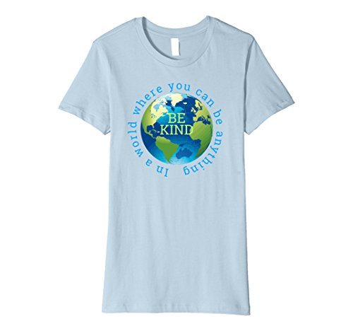 "Womens ""In a World Where You Can Be Anything, Be Kind"" Tee Small Baby Blue"