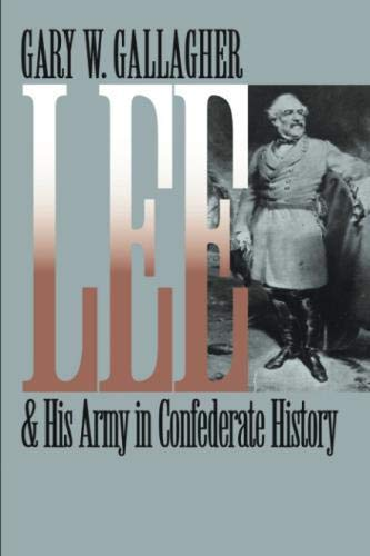 Lee and His Army in Confederate History (Civil War America)