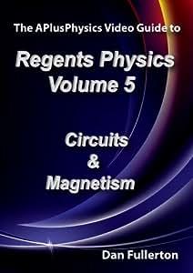 APlusPhysics Video Guide to Regents Physics: Volume 5