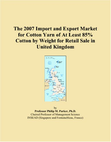 The 2007 Import and Export Market for Cotton Yarn of At Least 85% Cotton by Weight for Retail Sale in United Kingdom PDF