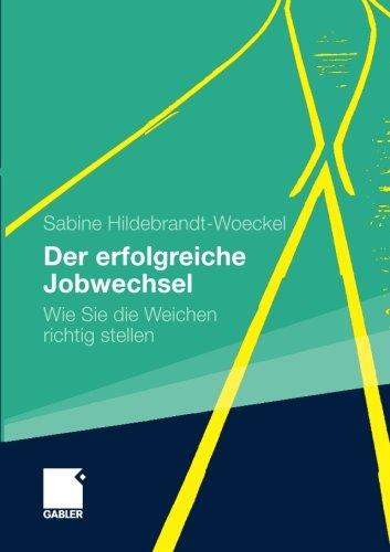 Der erfolgreiche Jobwechsel: Wie Sie die Weichen richtig stellen (German Edition)