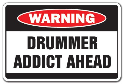 Set Warning Decal - SignMission Drummer Addict Warning Decal Drum Set Instrument Music Sticks Cymbals