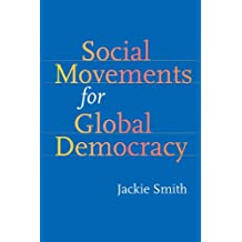 Social Movements for Global Democracy (Themes in Global Social Change) Apr 1, 2010