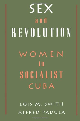 Sex and Revolution: Women in Socialist Cuba