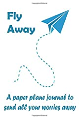 Fly Away: A paper plane journal to send all your worries away Paperback