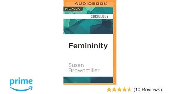 susan brownmiller femininity