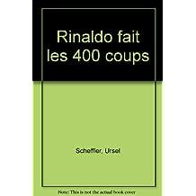 RINALDO FAIT LES 400 COUPS