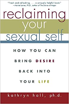 Book Reclaiming Your Sexual Self: How You Can Bring Desire Back into Your Life (General Self-Help)
