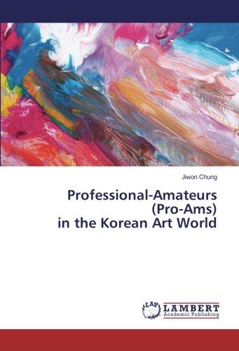 Professional-Amateurs (Pro-Ams) in the Korean Art World PDF